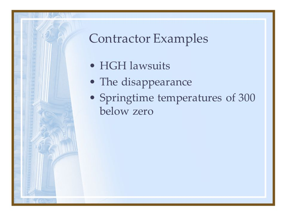 Contractor Examples HGH lawsuits The disappearance Springtime temperatures of 300 below zero