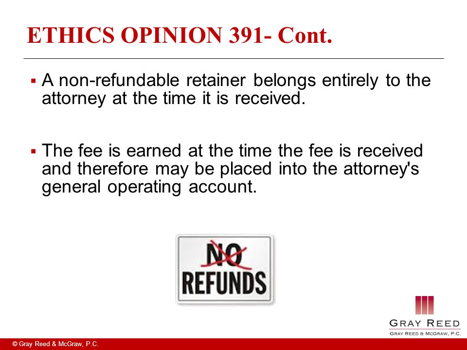 © Gray Reed & McGraw, P.C. ETHICS OPINION 391- Cont.
