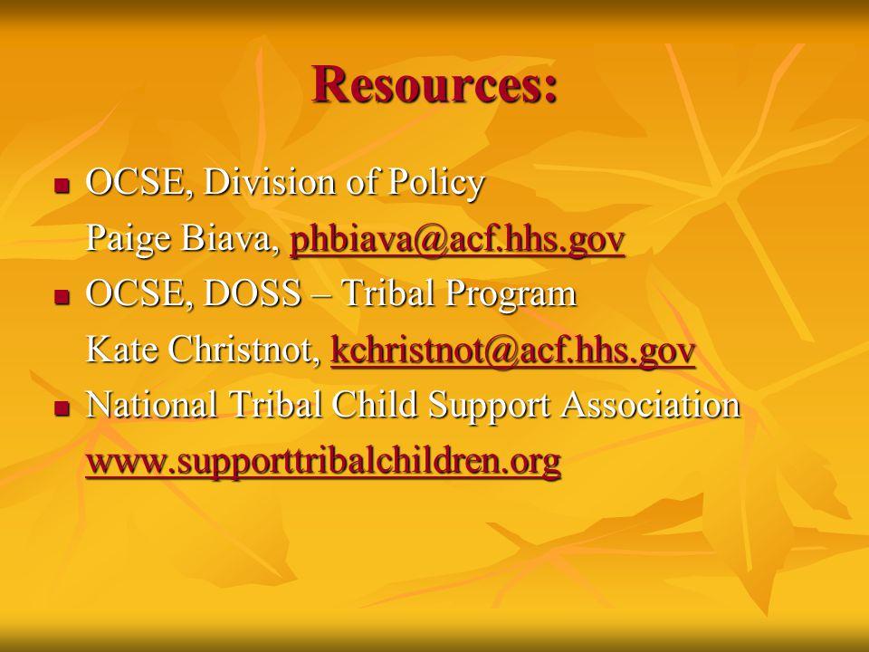 Resources: OCSE, Division of Policy Paige Biava, p p p p p hhhh bbbb iiii aaaa vvvv aaaa @@@@ aaaa cccc ffff....