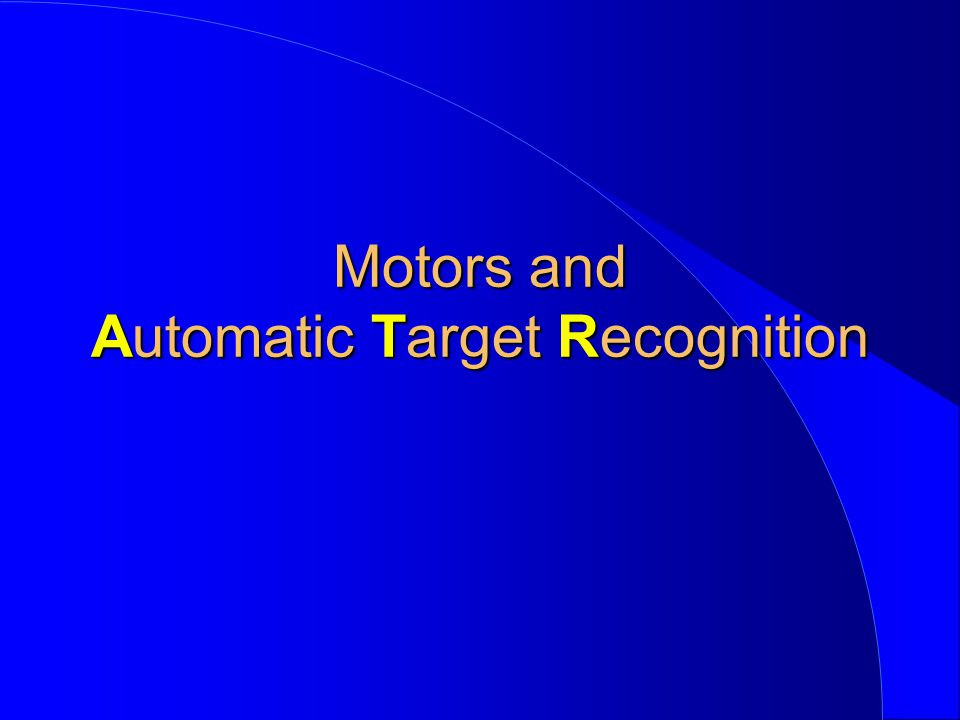 Motors and Automatic Target Recognition