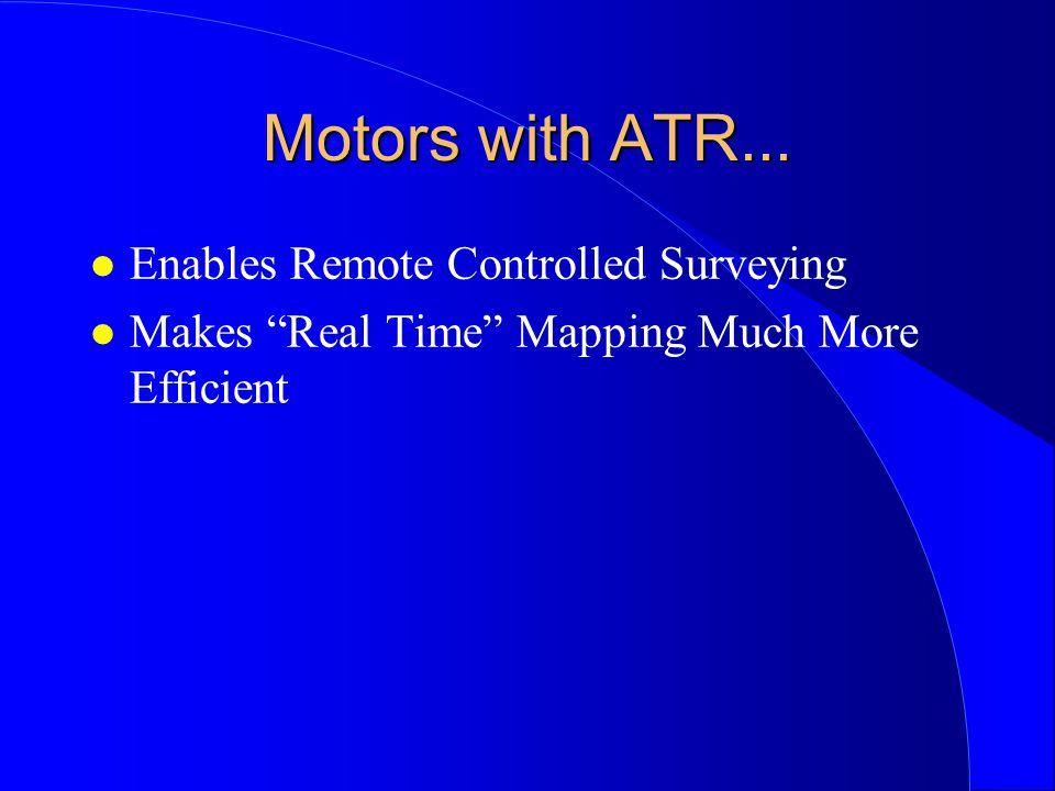 ATR Problems and Countermeasures l Position Not Achieved or Prism Unstable –Cause: l Oscillation of Prism at short distances –Countermeasure: l Measure without ATR