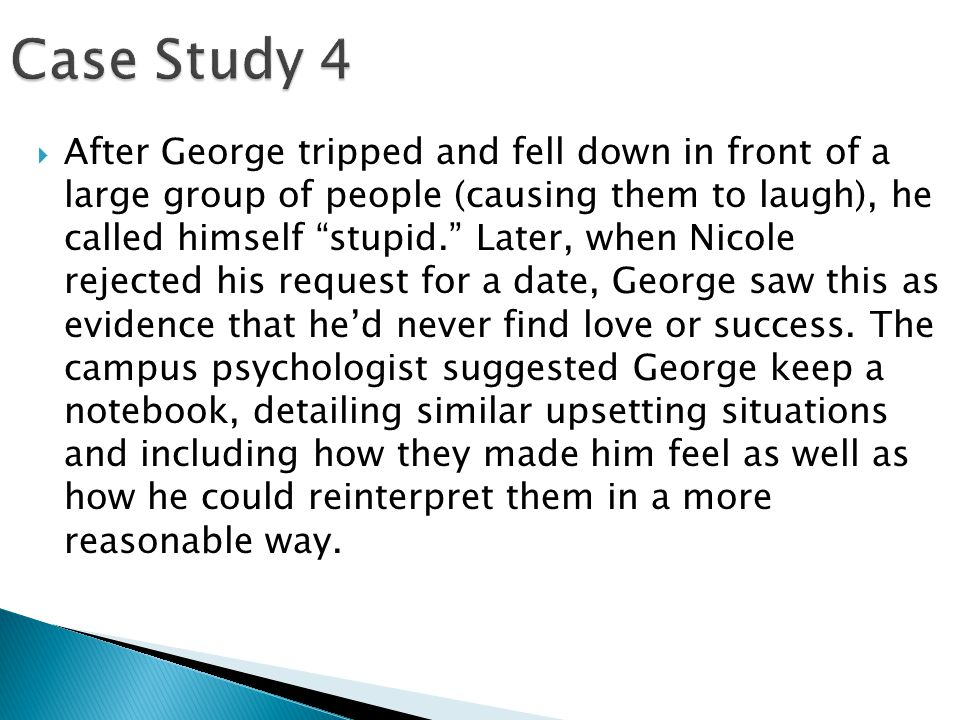 """ After George tripped and fell down in front of a large group of people (causing them to laugh), he called himself """"stupid."""" Later, when Nicole rejec"""