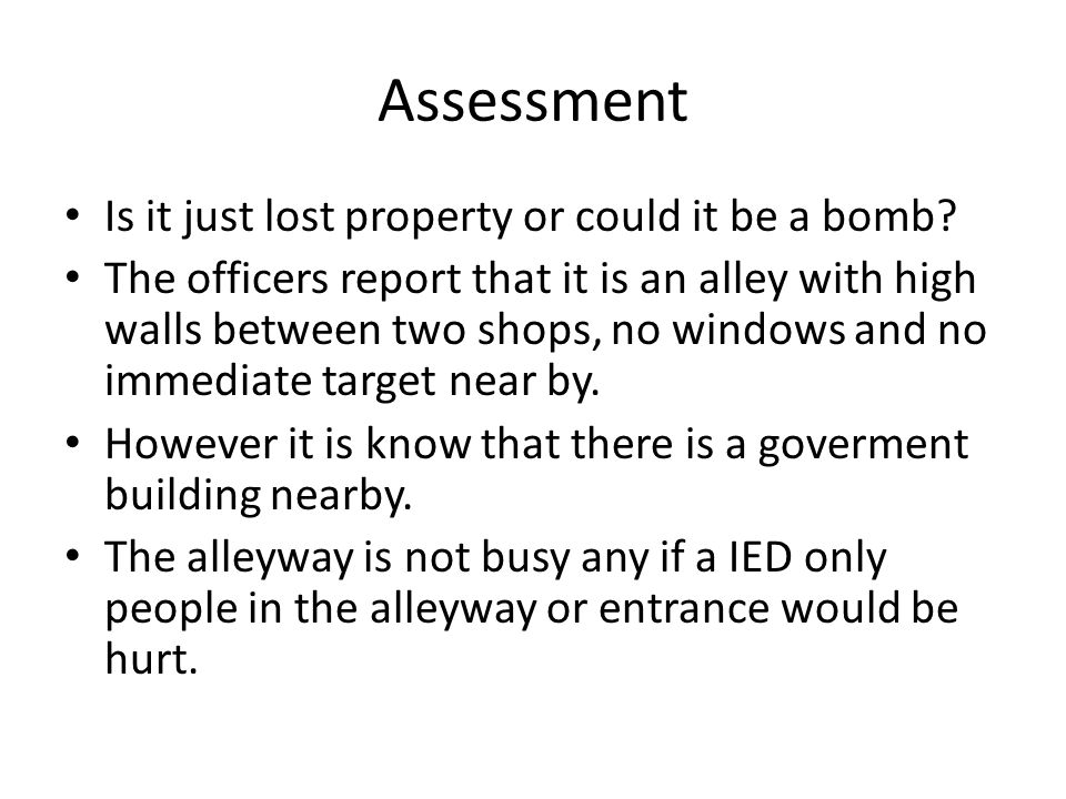 Assessment Is it just lost property or could it be a bomb.