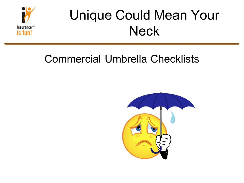 Unique Could Mean Your Neck Commercial Umbrella Checklists