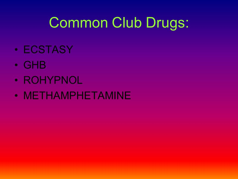 Definition: Club drugs are the drugs being used by young adults at dance parties, raves, clubs, and bars!!!