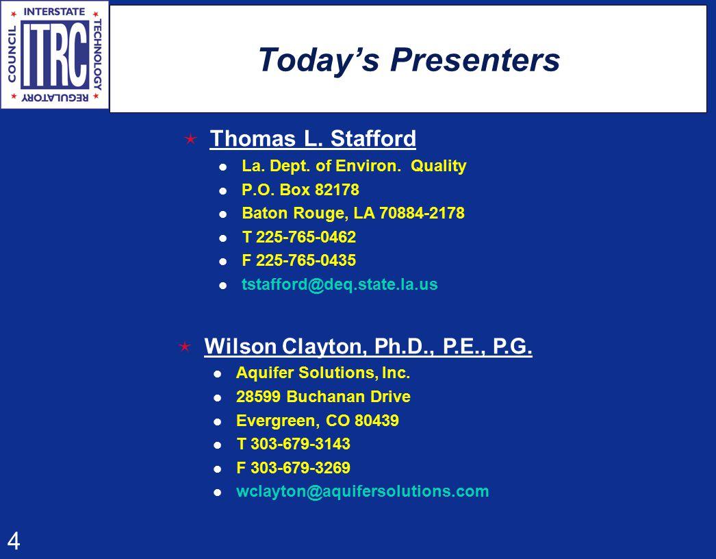 4 Today's Presenters  Thomas L. Stafford La. Dept. of Environ. Quality P.O. Box 82178 Baton Rouge, LA 70884-2178 T 225-765-0462 F 225-765-0435 tstaff