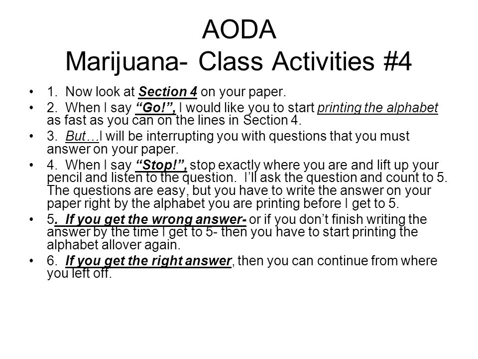 AODA Marijuana- Class Activities #4 1. Now look at Section 4 on your paper.
