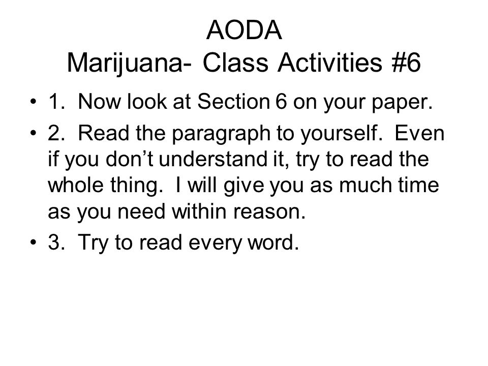 AODA Marijuana- Class Activities #6 1. Now look at Section 6 on your paper.