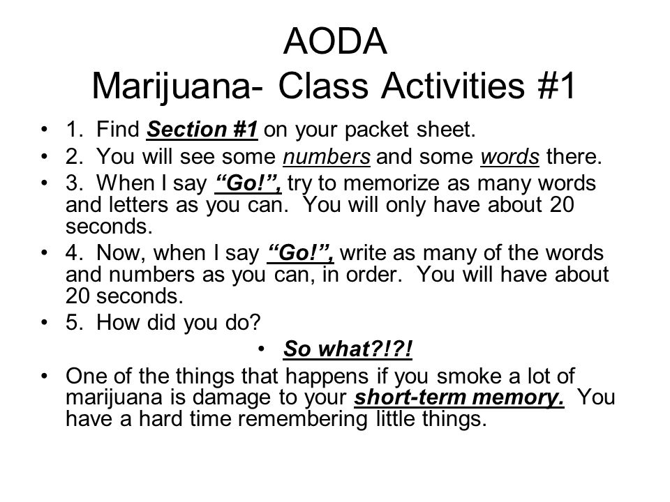 AODA Marijuana- Class Activities #1 1. Find Section #1 on your packet sheet.