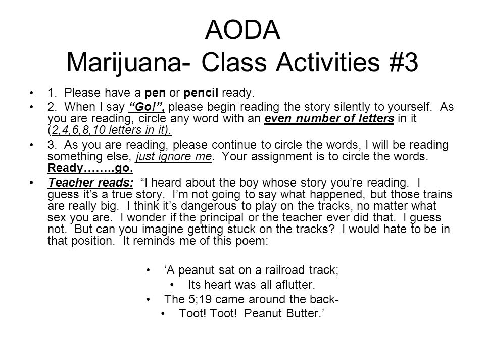 AODA Marijuana- Class Activities #3 1. Please have a pen or pencil ready.