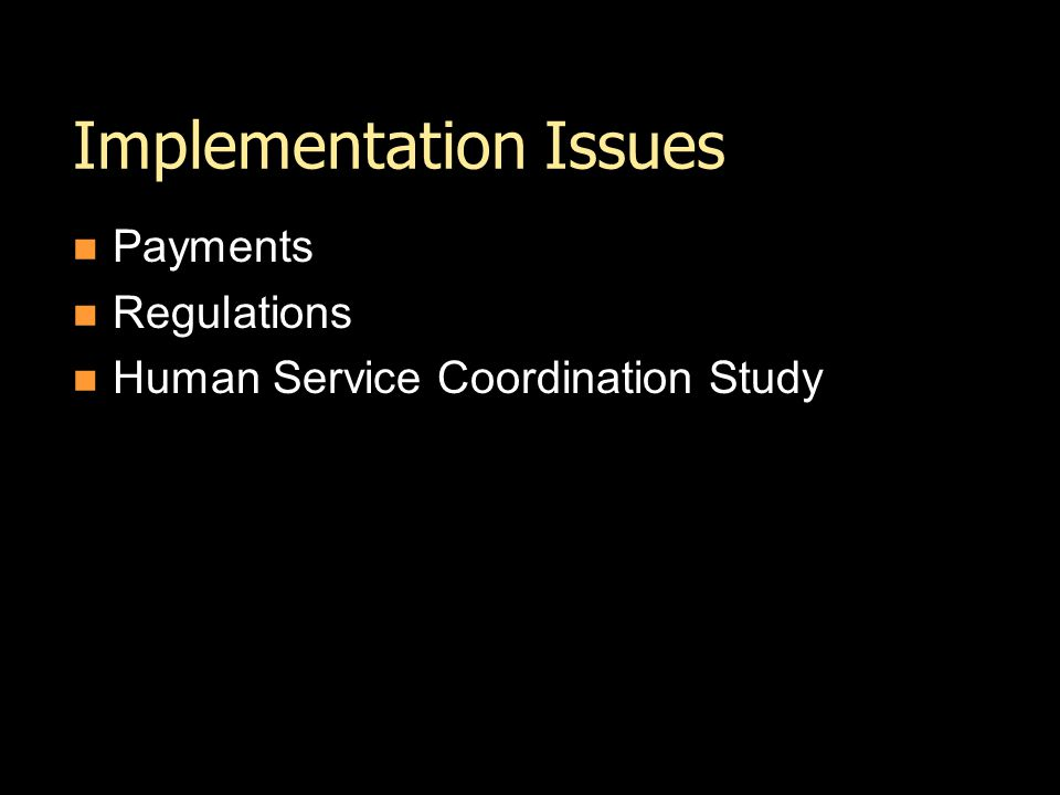 Implementation Issues Payments Regulations Human Service Coordination Study