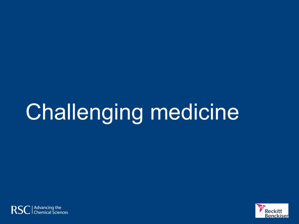 Medicines and human health Roadmap challenges In Chemistry for Tomorrow's World, the RSC says: Global change is creating enormous challenges relating to energy, food and climate change.