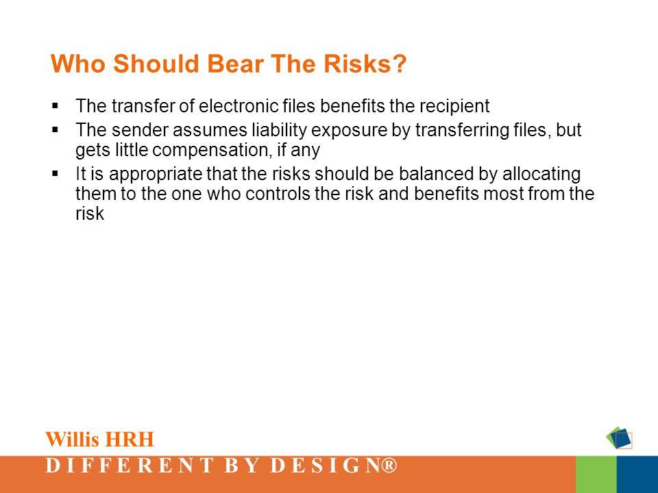 Willis HRH D I F F E R E N T B Y D E S I G N® Who Should Bear The Risks.