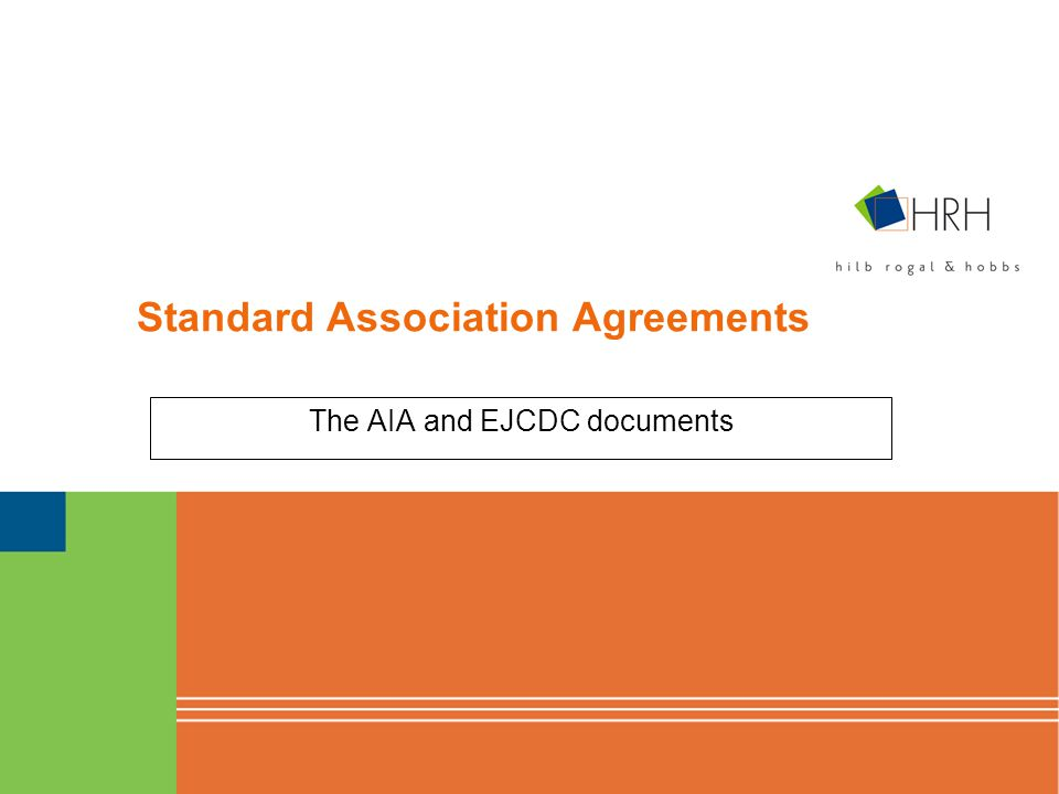 Standard Association Agreements The AIA and EJCDC documents