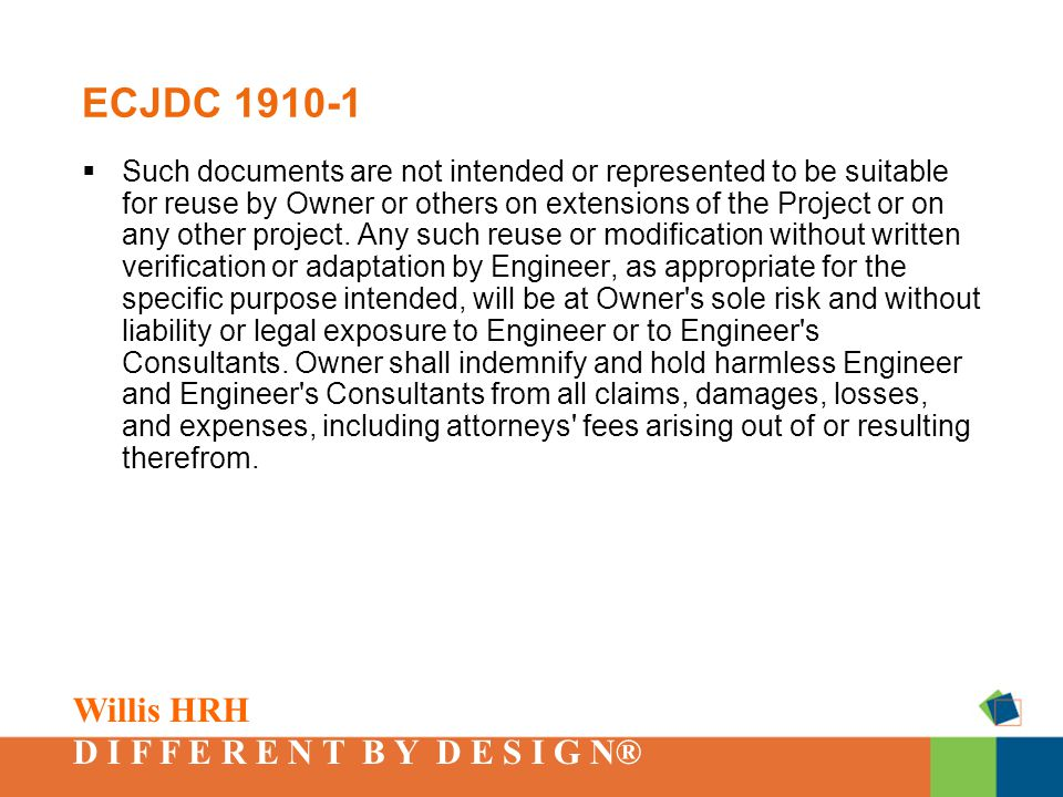 Willis HRH D I F F E R E N T B Y D E S I G N® ECJDC 1910-1  Such documents are not intended or represented to be suitable for reuse by Owner or others on extensions of the Project or on any other project.