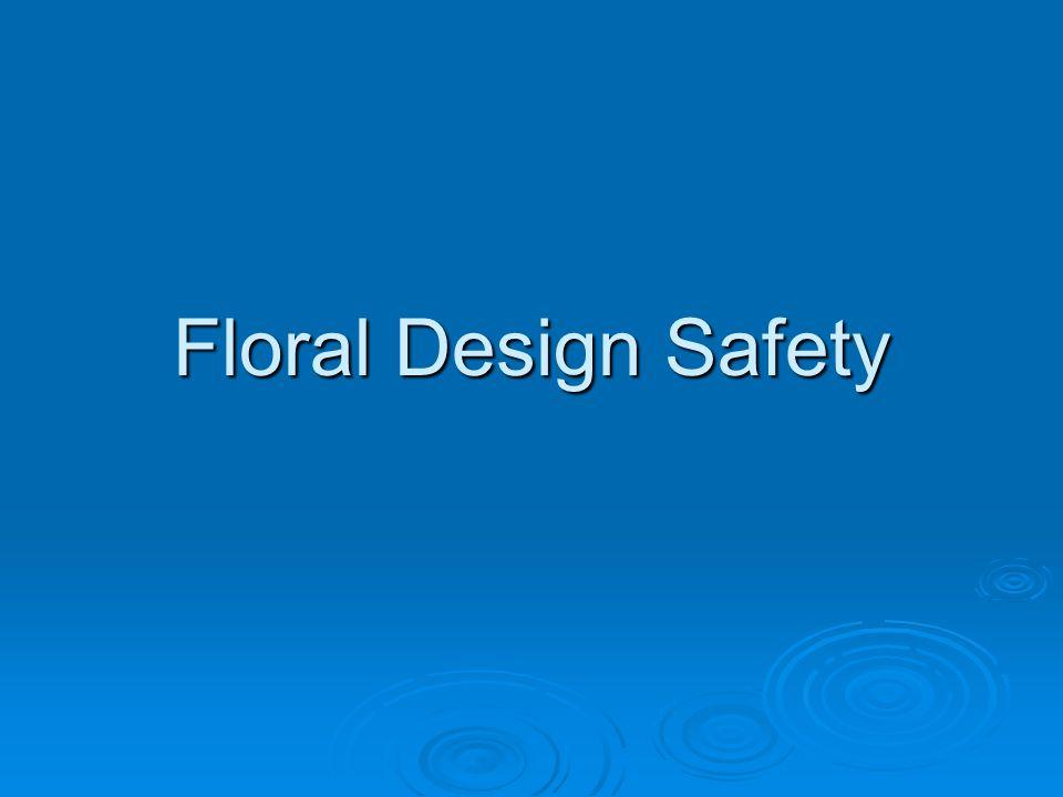 Floral Design Safety