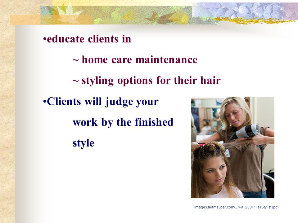 Know, to determine correct product for client: How long the style needs to hold What environmental conditions-dryness, humidity, wind, sun Type of hair Heavier products work by causing strands of hair to cling together, adding more pronounced definition Can weigh the hair down, especially fine hair Range from light to very firm hold