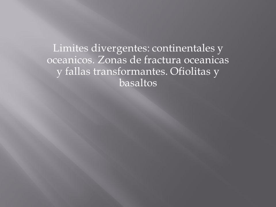 Limites divergentes: continentales y oceanicos.
