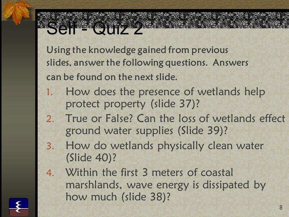 9 Self Quiz 2 - Answers 1.