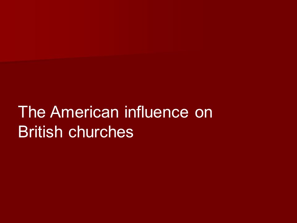 The American influence on British churches