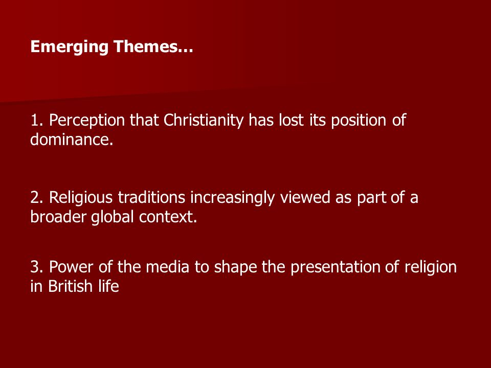 1. Perception that Christianity has lost its position of dominance.