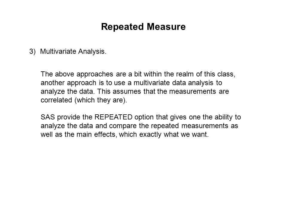 Repeated Measure 3)Multivariate Analysis.