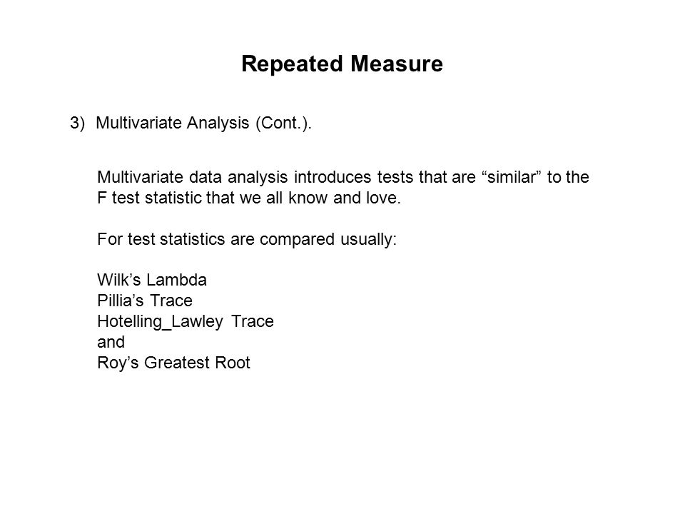 Repeated Measure 3)Multivariate Analysis (Cont.).