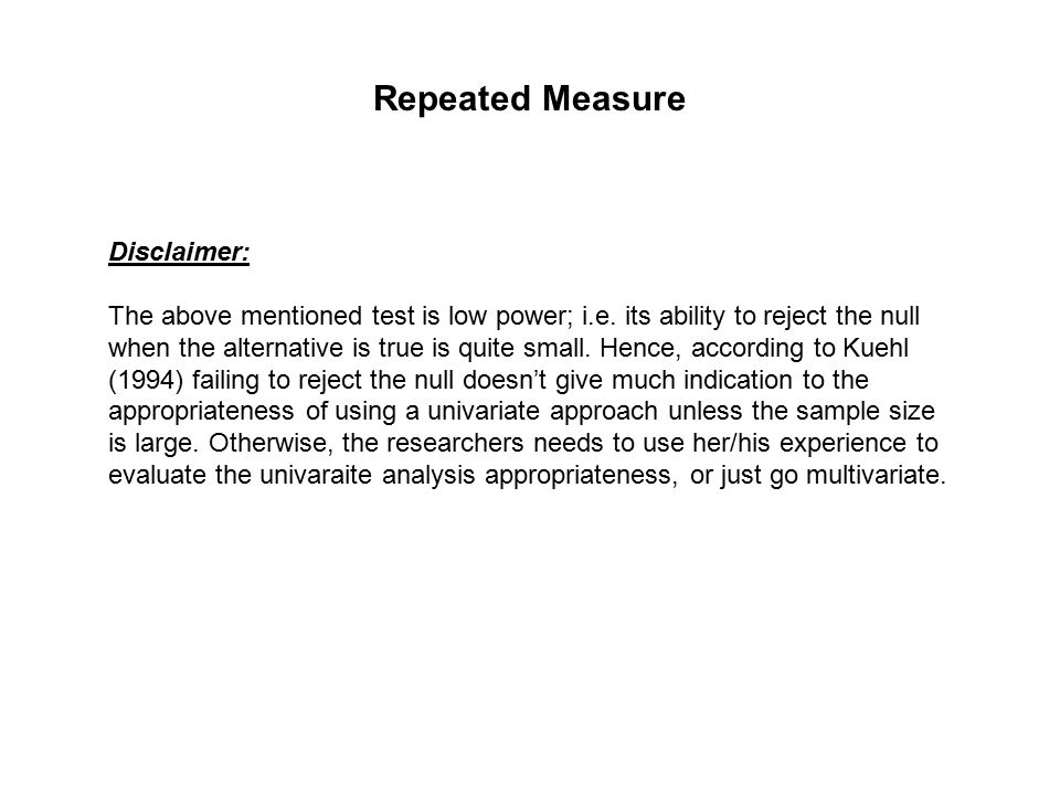 Repeated Measure Disclaimer: The above mentioned test is low power; i.e.