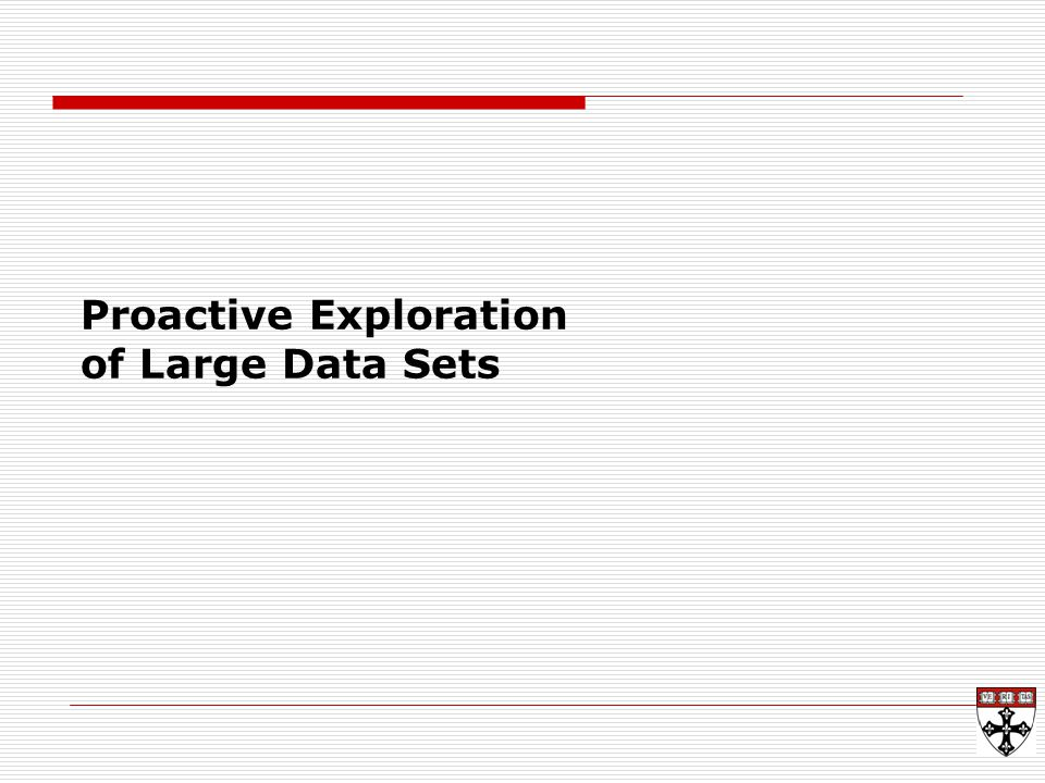 Proactive Exploration of Large Data Sets