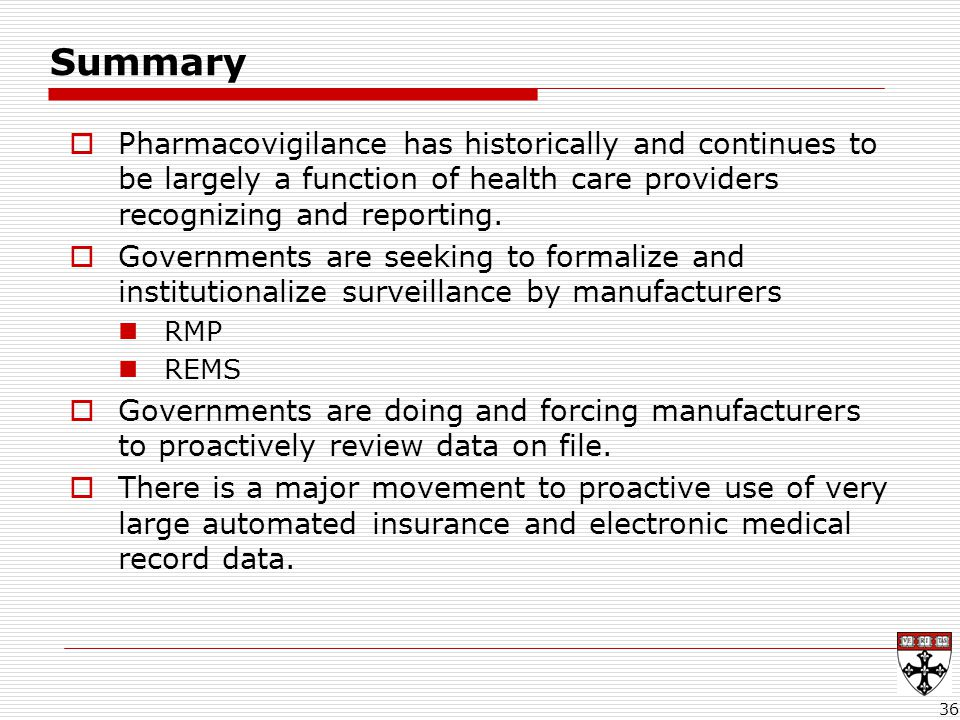 Summary  Pharmacovigilance has historically and continues to be largely a function of health care providers recognizing and reporting.