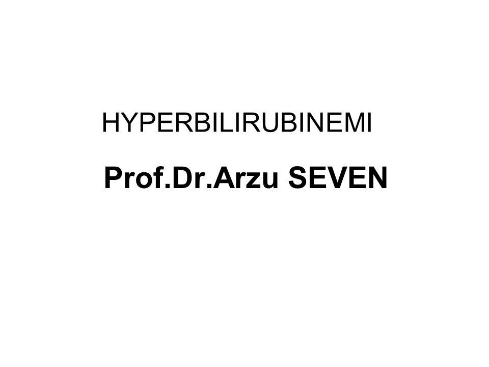HYPERBILIRUBINEMI Prof.Dr.Arzu SEVEN