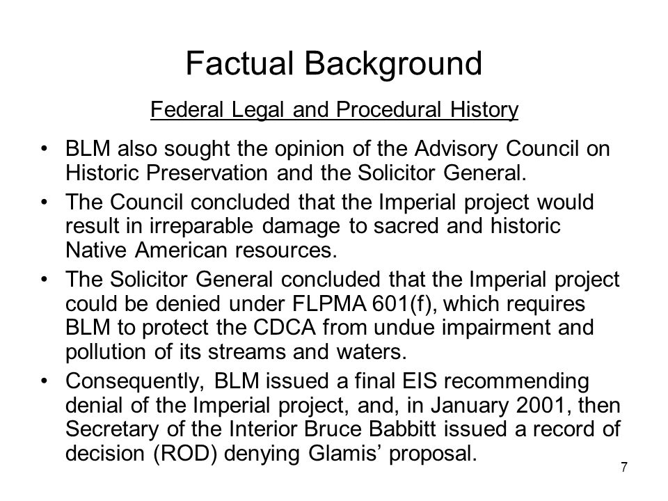 7 Factual Background Federal Legal and Procedural History BLM also sought the opinion of the Advisory Council on Historic Preservation and the Solicit
