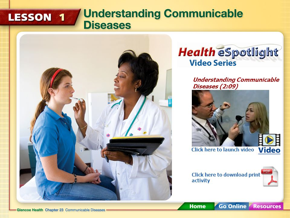 Understanding Communicable Diseases (2:09) Click here to launch video Click here to download print activity