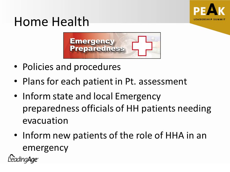 Home Health Policies and procedures Plans for each patient in Pt. assessment Inform state and local Emergency preparedness officials of HH patients ne
