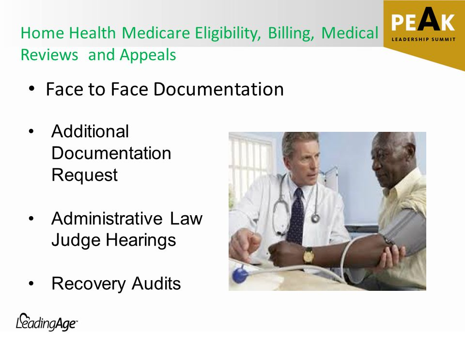 Home Health Medicare Eligibility, Billing, Medical Reviews and Appeals Face to Face Documentation Additional Documentation Request Administrative Law