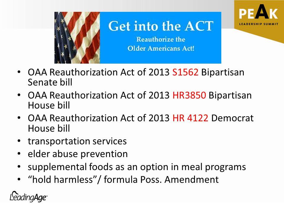 OAA Reauthorization Act of 2013 S1562 Bipartisan Senate bill OAA Reauthorization Act of 2013 HR3850 Bipartisan House bill OAA Reauthorization Act of 2