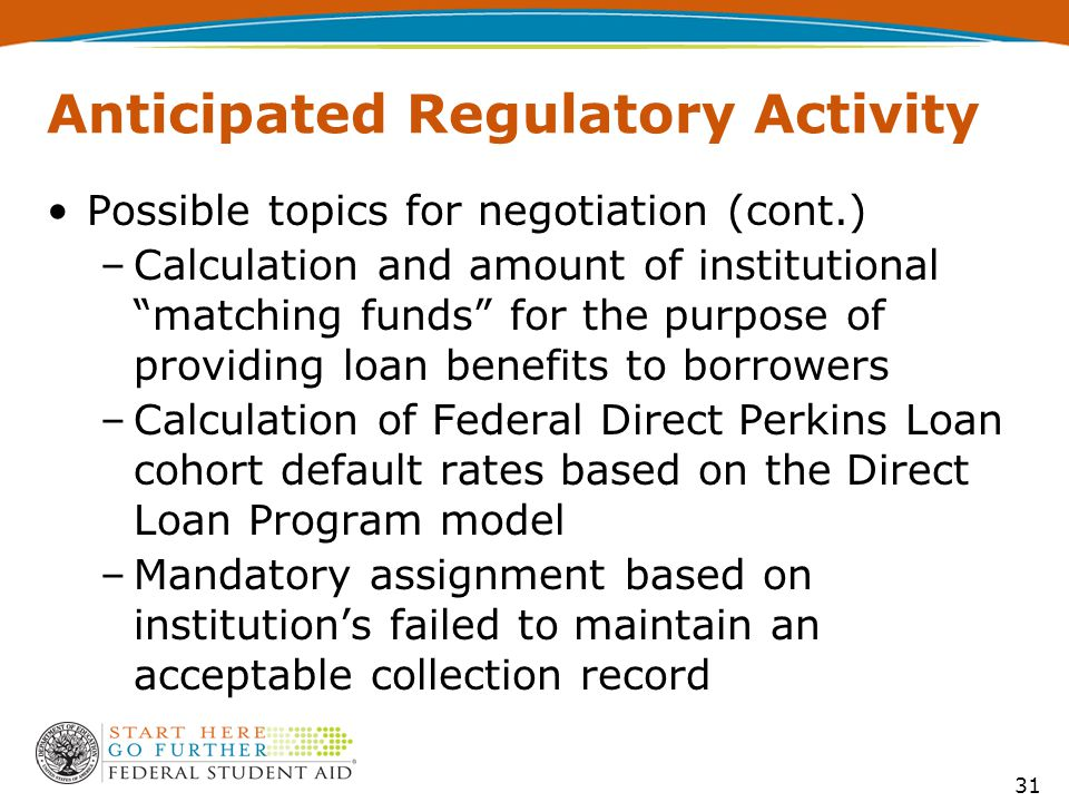 """Anticipated Regulatory Activity Possible topics for negotiation (cont.) –Calculation and amount of institutional """"matching funds"""" for the purpose of p"""