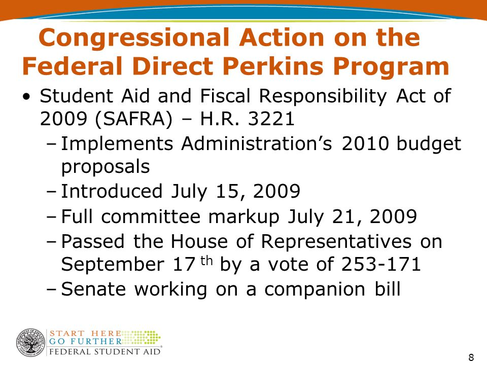 Congressional Action on the Federal Direct Perkins Program Student Aid and Fiscal Responsibility Act of 2009 (SAFRA) – H.R.