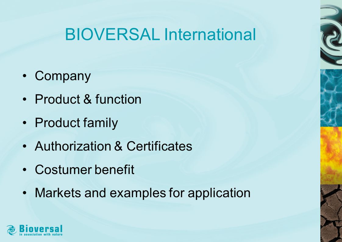 BIOVERSAL International Company Product & function Product family Authorization & Certificates Costumer benefit Markets and examples for application