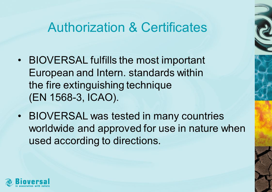 Authorization & Certificates BIOVERSAL fulfills the most important European and Intern.