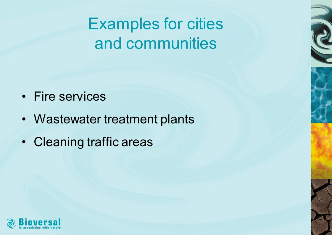 Examples for cities and communities Fire services Wastewater treatment plants Cleaning traffic areas