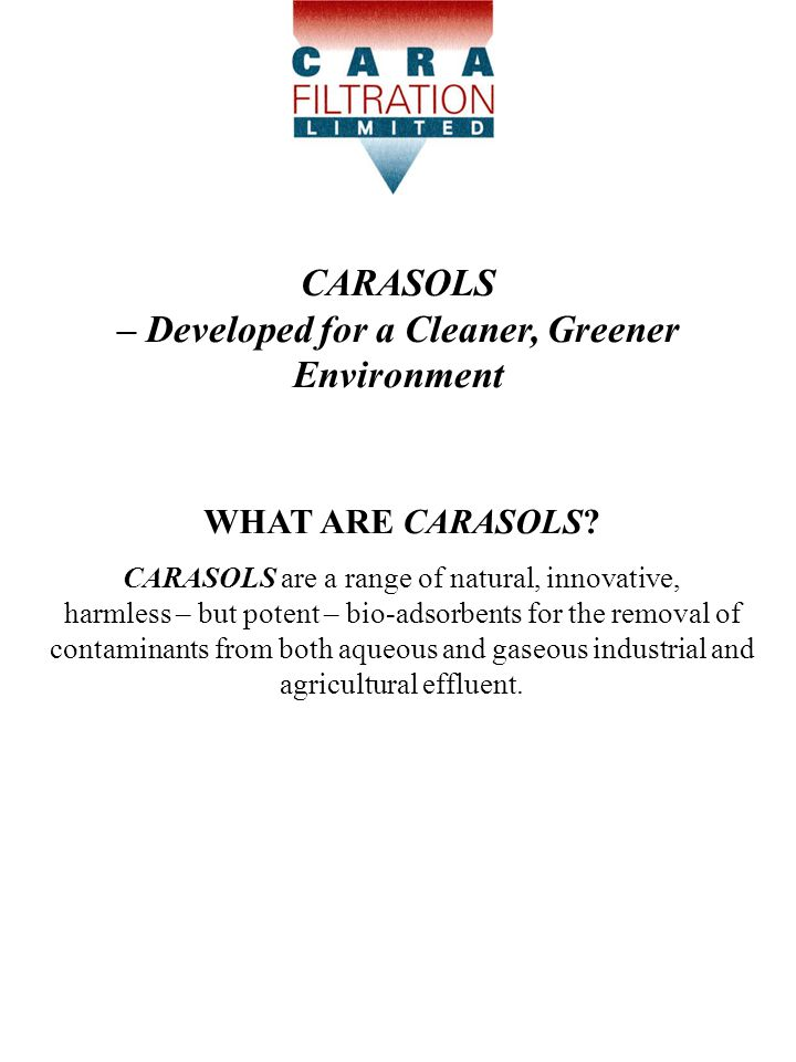 CARASOLS – Developed for a Cleaner, Greener Environment WHAT ARE CARASOLS.