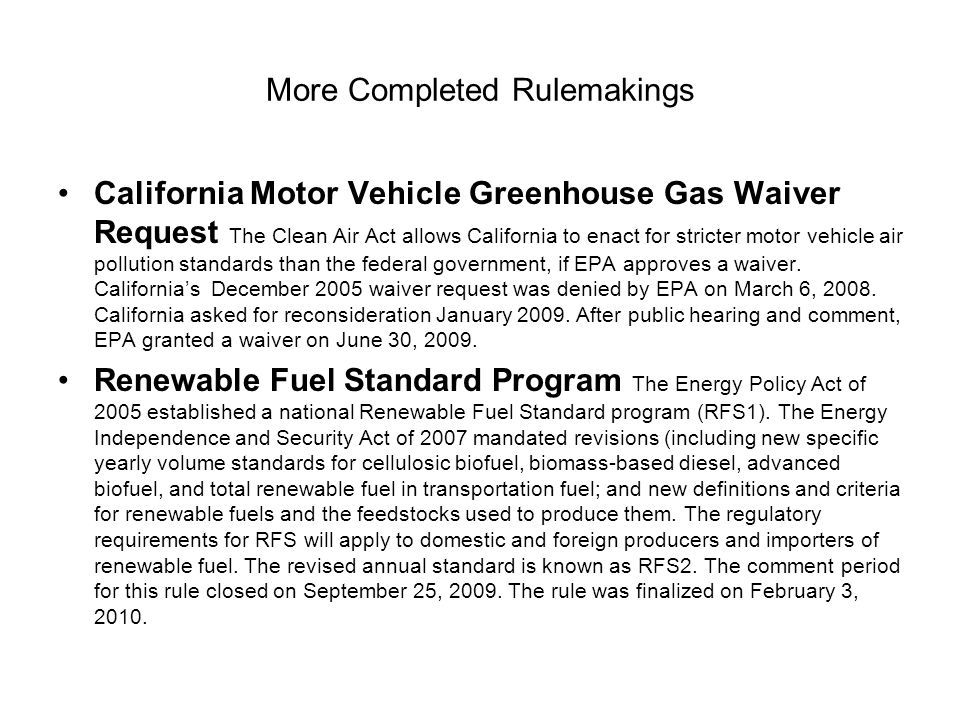 More Completed Rulemakings California Motor Vehicle Greenhouse Gas Waiver Request The Clean Air Act allows California to enact for stricter motor vehicle air pollution standards than the federal government, if EPA approves a waiver.