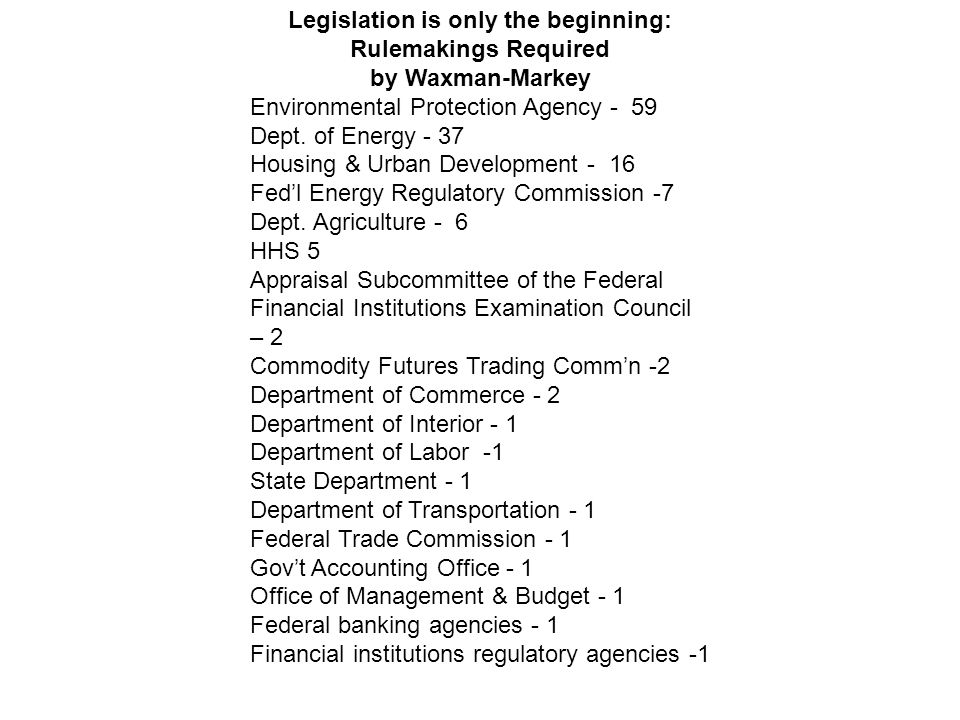 Legislation is only the beginning: Rulemakings Required by Waxman-Markey Environmental Protection Agency - 59 Dept.