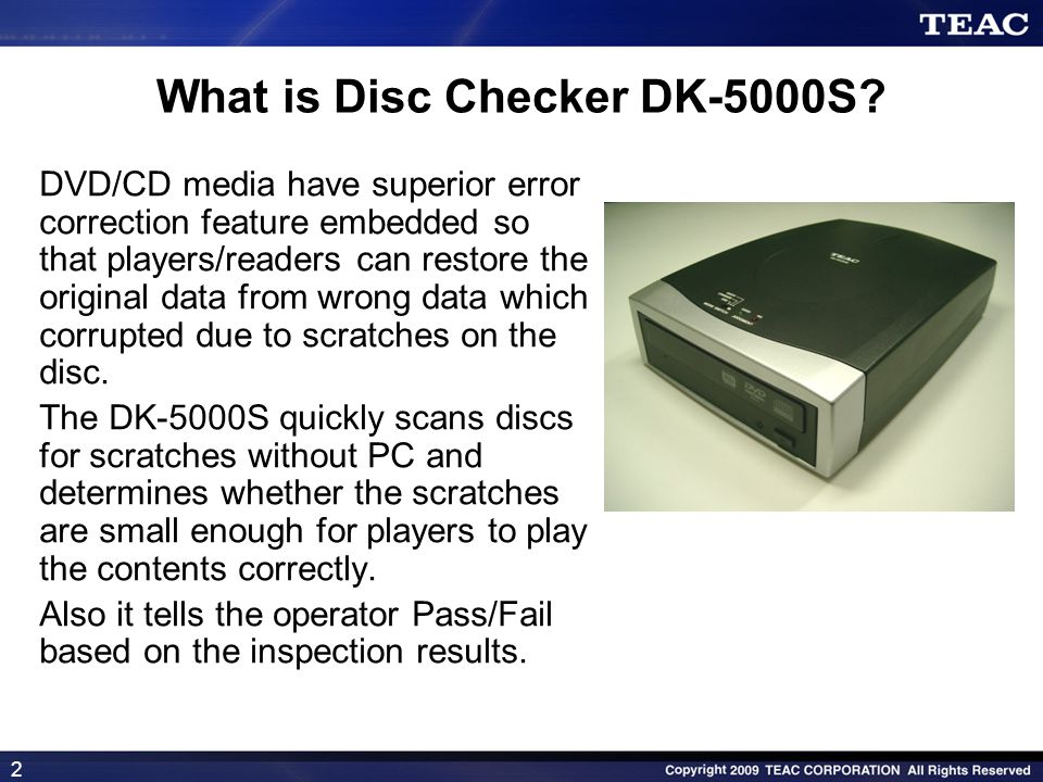 3 - Automatically checks DVD/CD media for scratches.