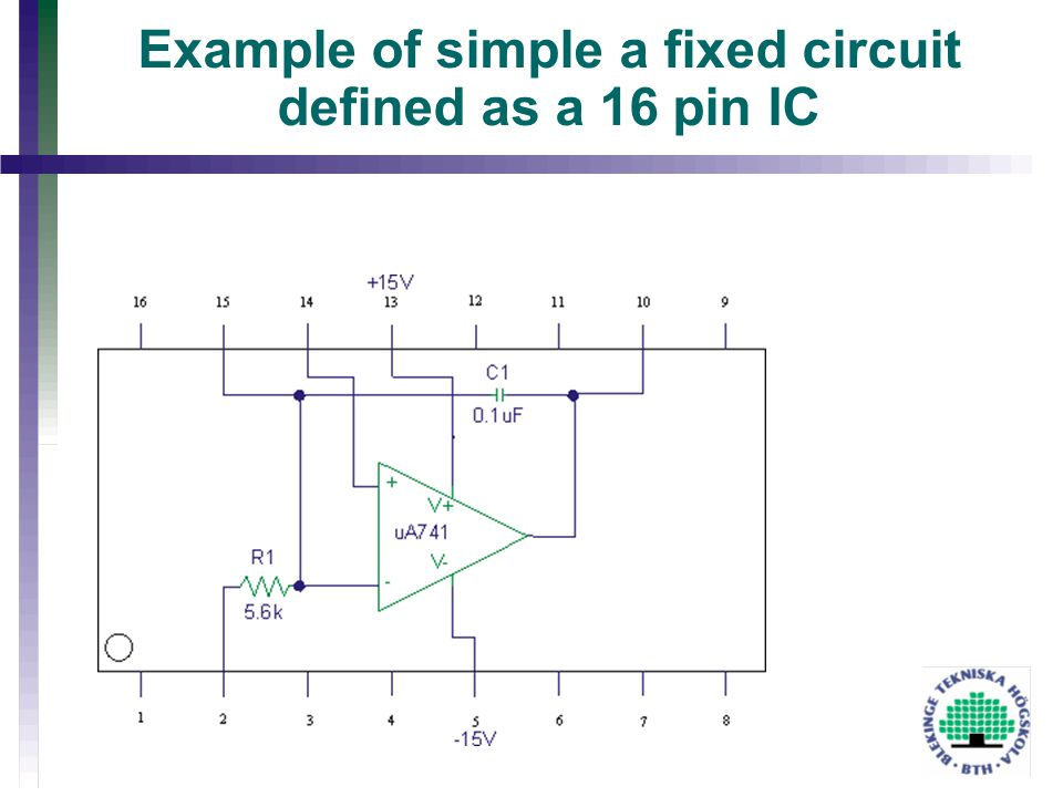 Example of simple a fixed circuit defined as a 16 pin IC