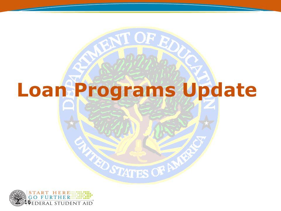 16 Loan Programs Update