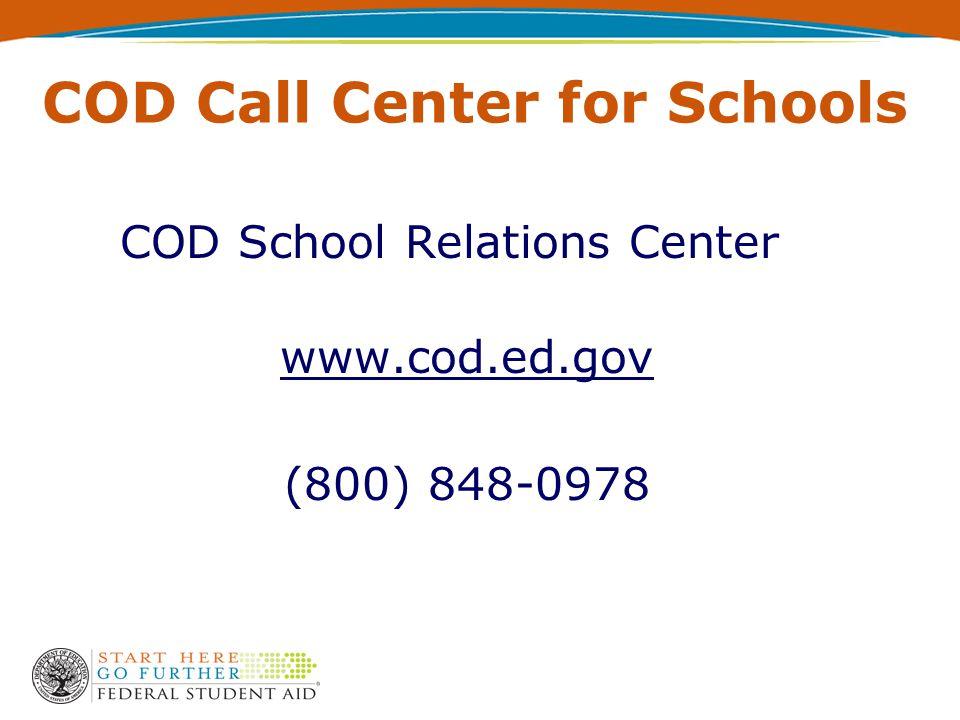 COD Call Center for Schools COD School Relations Center www.cod.ed.gov (800) 848-0978
