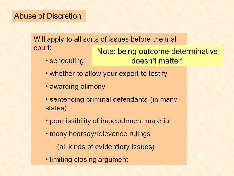 Abuse of Discretion Question: What kind of rulings or issues do you think this applies to, or should apply to, and why