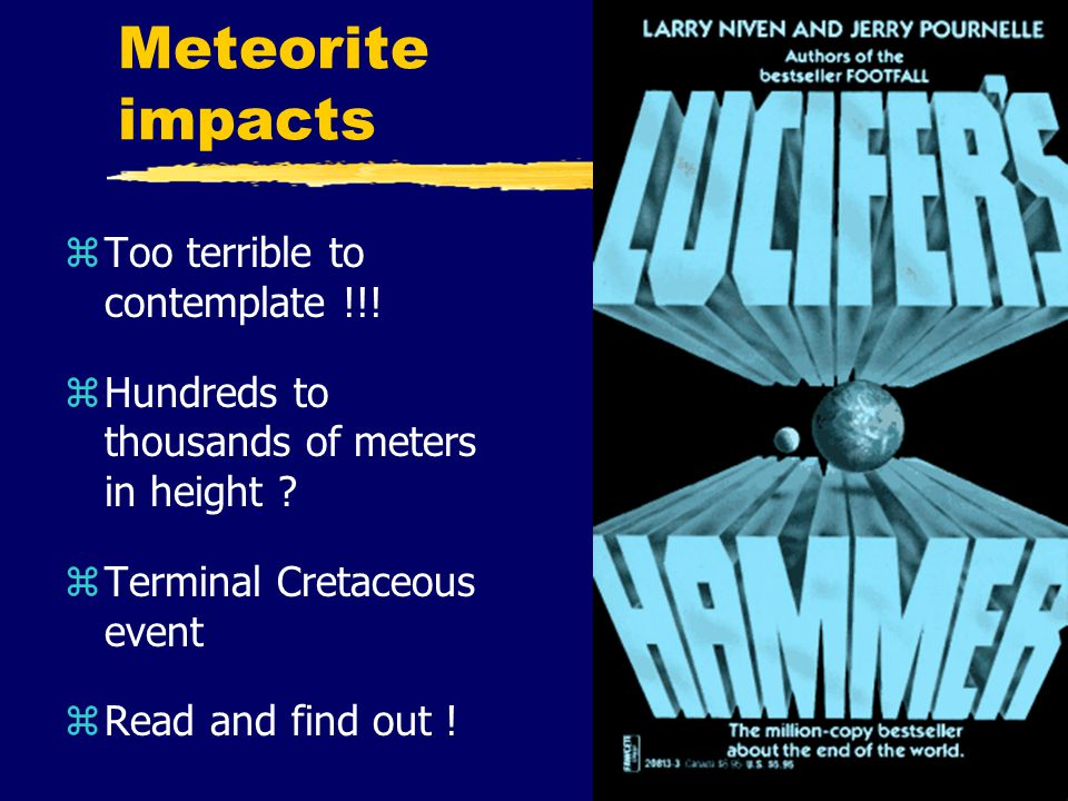 Meteorite impacts zToo terrible to contemplate !!.